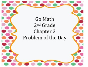 Go Math 2nd Grade Chapter 3 Problem of the Day Worksheets