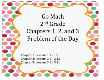 Go Math 2nd Grade Chapters 1-3 Problem of the Day Workshee