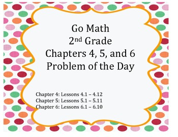 Go Math 2nd Grade Chapters 4-6 Problem of the Day Workshee