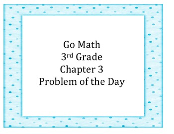 Go Math 3rd Grade Problem of the Day Chapter 3 Worksheets