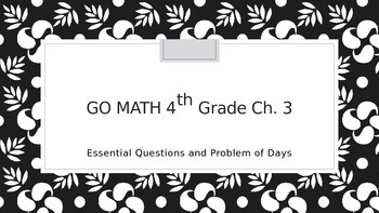 Go Math 4th Grade Chapter 3 Essential Questions and Proble