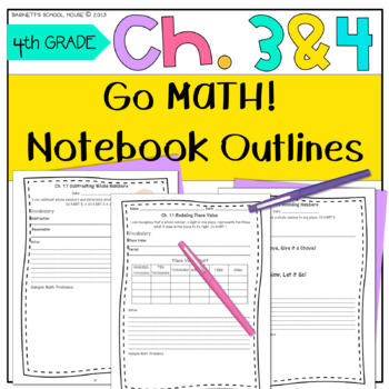 4th Grade Notebook Go Math! CC and I Can Statements Chapter 3 & 4
