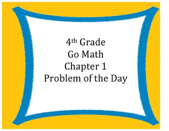 Go Math 4th Grade Problem of the Day Chapter 1 Worksheets