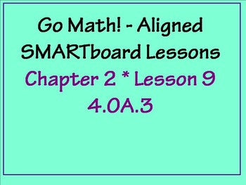 Go Math Aligned - Ch 2 Lesson 9   Multistep Word Problems 4.OA.3