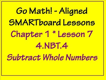 Go Math Aligned Chapter 1 Lesson 7 Subtract Whole Numbers