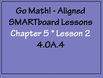 Go Math Aligned - Chapter 5 Lesson 2  Factors and Divisibi