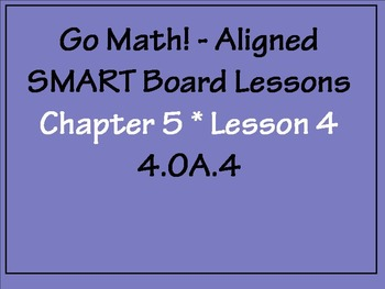 Go Math Aligned - Chapter 5   Lesson 4  Factors and Multip