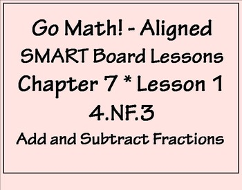 Go Math Aligned - Chapter 7 Lesson 1  4.NF.3a  Parts of th