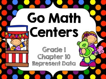 Go Math Centers Chapter 10-Grade 1-graphing