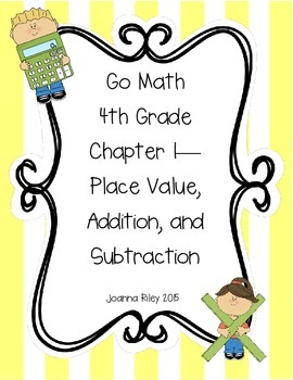 Go Math Chapter 1 Place Value, Addition, & Sub - 4th Grade