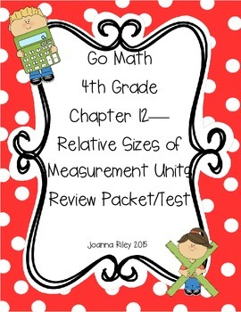 Go Math Chapter 12 - Measurement Units - 4th Grade - Revie