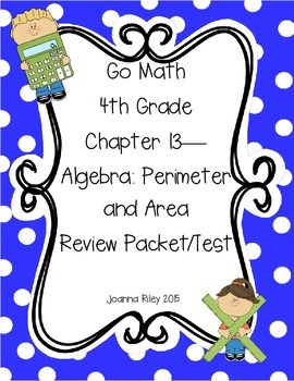 Go Math Chapter 13 - Perimeter and Area - 4th Grade - Revi