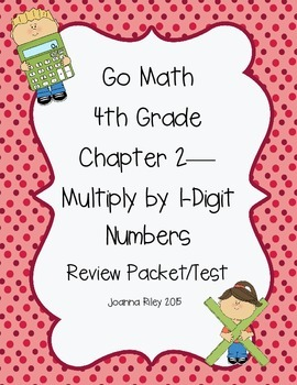 Go Math Chapter 2 Multiply by 1-Digit Numbers - 4th Grade