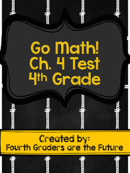 Go Math! Chapter 4 Test - 4th Grade