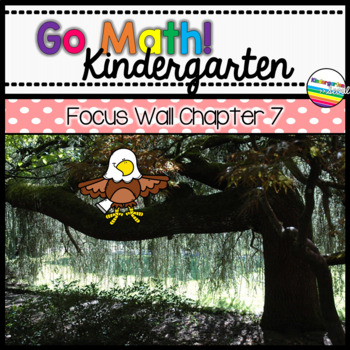 Go Math! Chapter 7 Kindergarten Focus Wall