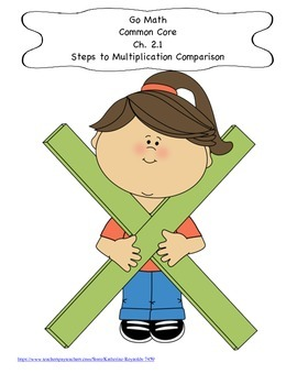 Go Math Common Core Ch. 2.1 Steps to Multiplication Comparison