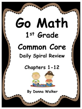Go Math Common Core Daily Spiral Review for 1st Grade – Ch