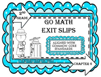 Go Math Exit Slips Chapter 6 Second Grade