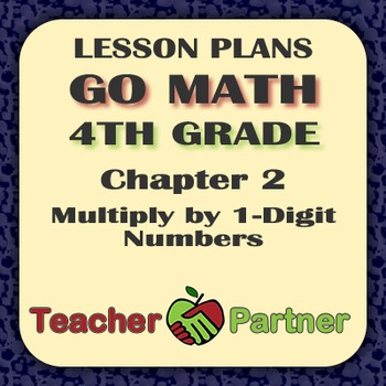 Lesson Plans: Go Math Grade 4 Chapter 2 - Multiply by 1-Di