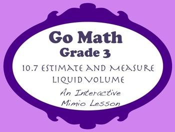 Go Math Interactive Mimio Lesson 10.7 Estimate and Measure