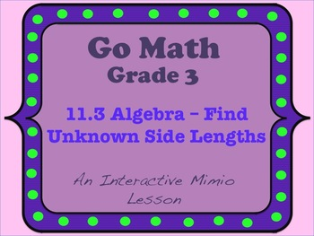 Go Math Interactive Mimio Lesson 11.3 Algebra - Find Unkno