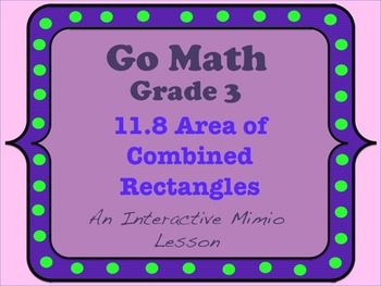 Go Math Interactive Mimio Lesson 11.8 Area of Combined Rectangles