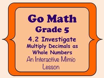 Go Math Interactive Mimio Lesson 4.2 Multiply Decimals and