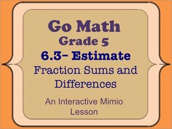 Go Math Interactive Mimio Lesson 6.3 Estimate Fraction Sum
