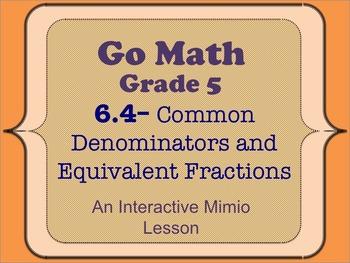 Go Math Interactive Mimio Lesson 6.4 Common Denominators &