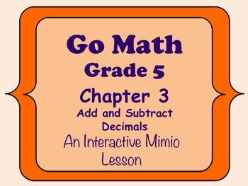 Go Math Interactive Mimio Lesson Ch 3 Add and Subtract Decimals