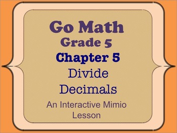Go Math Interactive Mimio Lesson Ch 5 Divide Decimals