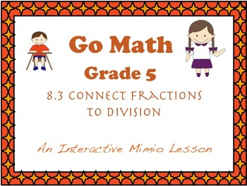 Go Math Interactive Mimio Lesson 8.3 Connect Fractions to