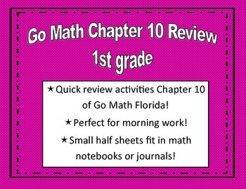 Go Math Quick Review Activities- Ch.10