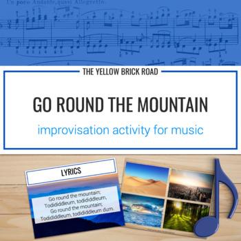 Go Round the Mountain: an improvisation exercise for eleme