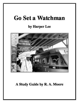 """""""Go Set a Watchman"""" by Harper Lee: A Study Guide"""