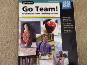 Go Team! A Guide To Team Teaching Success (Middle School)