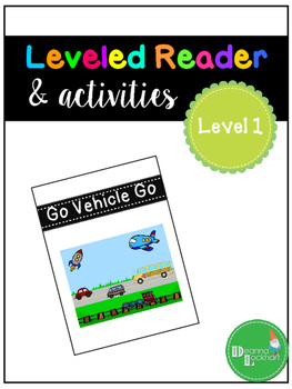 Go Vehicle Go - a leveled reader & activities