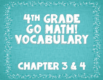GoMath! 4th Grade Chapter 3 & 4 Vocabulary