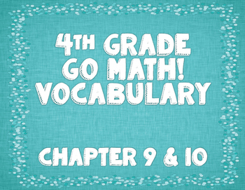 GoMath! 4th Grade Chapter 9 & 10 Vocabulary