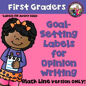 Goal-Setting Labels for 1st Grade Opinion Writers! BLACK L