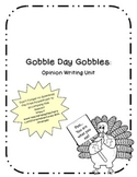 Gobble Day Gobbles: Opinion Writing Unit