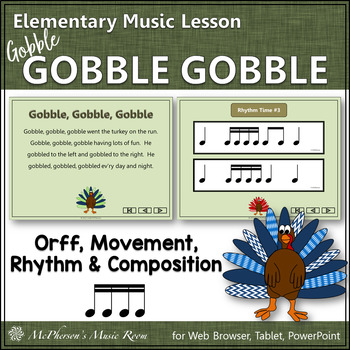 Gobble, Gobble, Gobble: Orff, Rhythm, Form, Movement and C