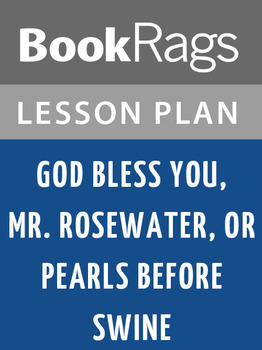 God Bless You, Mr. Rosewater, or, Pearls Before Swine Less