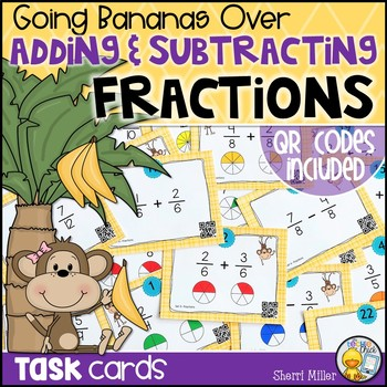 Going Bananas Over Adding and Subtracting Fractions Task Cards