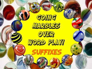 Going Marbles Over Word Play! SUFFIXES 10 PRINT & GO NO PR