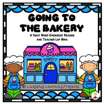 Going To The Bakery (A Sight Word Emergent Reader and Teac