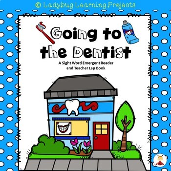 Going To The Dentist (A Sight Word Emergent Reader and Tea