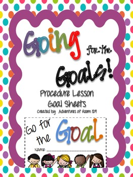Going for the Goals Procedure Lesson Goal Sheets(Beginning