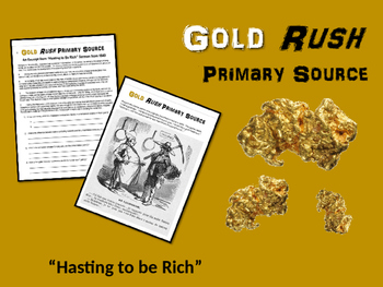 """Gold Rush! engaging primary source """"Hasting to be Rich"""" (4"""