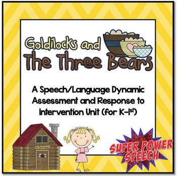Goldilocks (Speech Dynamic Assessment and RTI Unit)
